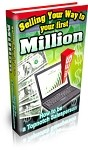 Selling Your Way To Your First Million - PLR